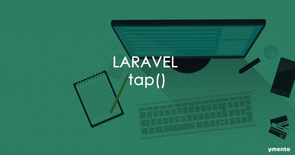 Tap In Laravel