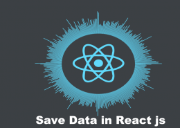 how-to-save-data-in-react-js