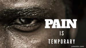 pain is temperory